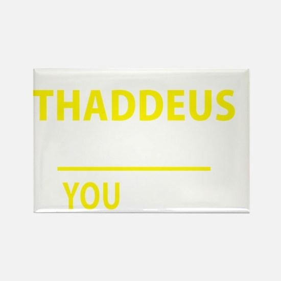 Funny Thaddeus Rectangle Magnet