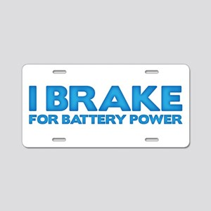 I brake for battery power Aluminum License Plate