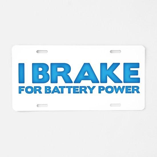I brake for battery power Aluminum License Plate