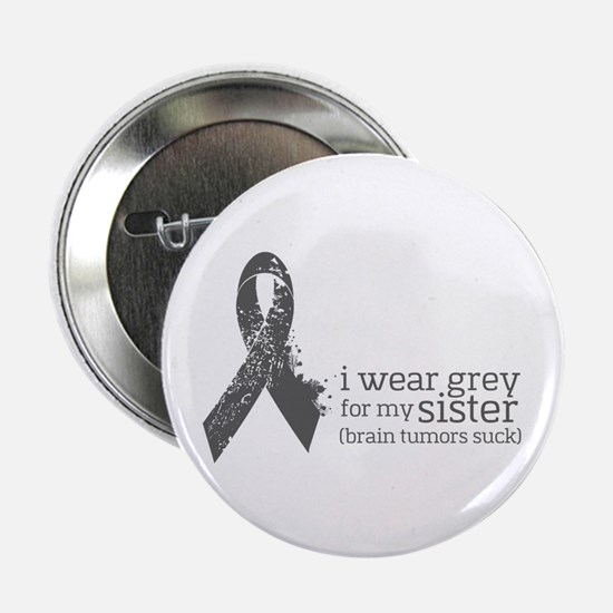 """I Wear Grey For My Sister 2.25"""" Button"""