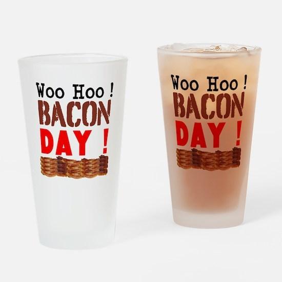 Woo Hoo Bacon Day Drinking Glass