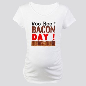 Woo Hoo Bacon Day Maternity T-Shirt