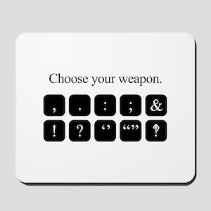 Choose Your Weapon (punctuation) Mousepad