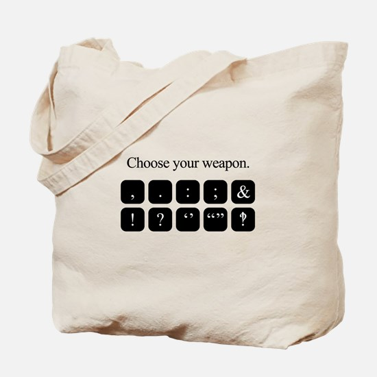 Choose Your Weapon (punctuation) Tote Bag