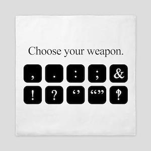 Choose Your Weapon (punctuation) Queen Duvet