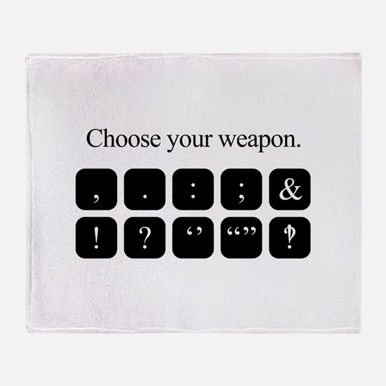 Choose Your Weapon (punctuation) Throw Blanket