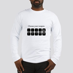 Choose Your Weapon (punctuation) Long Sleeve T-Shi