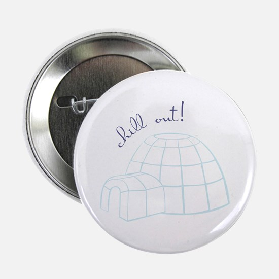 "Chill Out! 2.25"" Button"