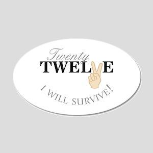 Twenty Twelve I Will Survive! Wall Decal