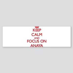 Keep Calm and focus on Anaya Bumper Sticker