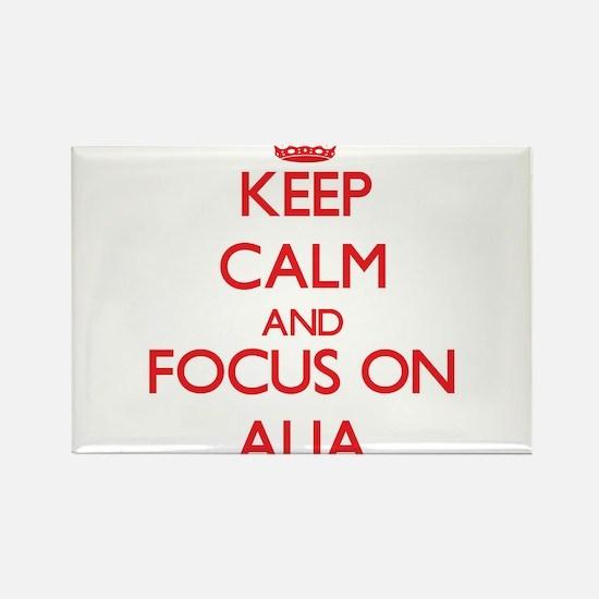 Keep Calm and focus on Alia Magnets