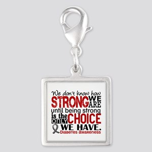 Diabetes How Strong We Are Silver Square Charm