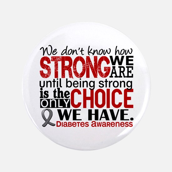 """Diabetes How Strong We Are 3.5"""" Button"""
