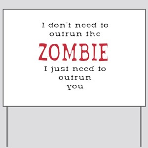 Outrun The Zombie 3 Yard Sign