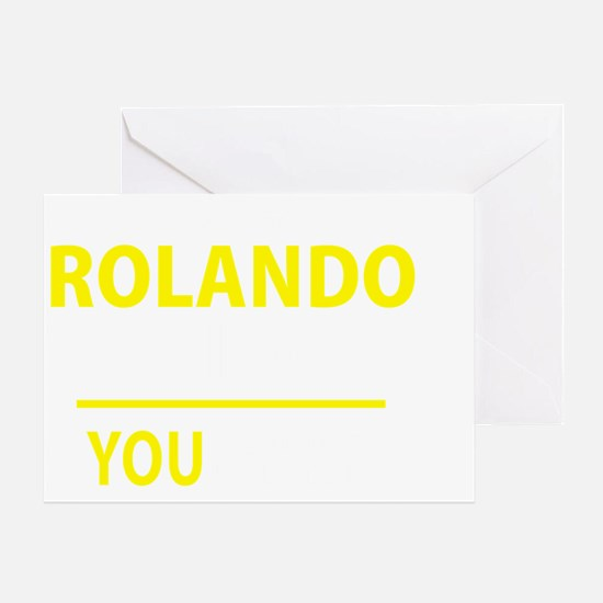 Unique Rolando Greeting Card