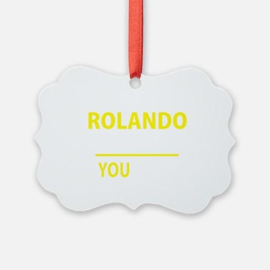 Cute Rolando Ornament