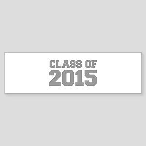 CLASS-OF-2015-FRESH-GRAY Bumper Sticker