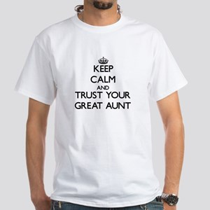 Keep Calm and Trust your Great Aunt T-Shirt