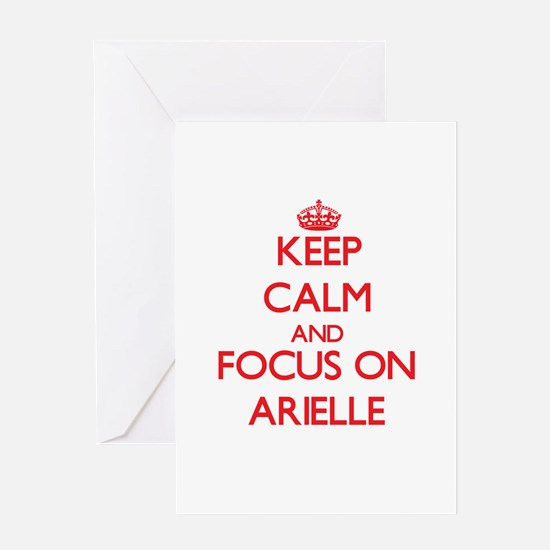 Keep Calm and focus on Arielle Greeting Cards