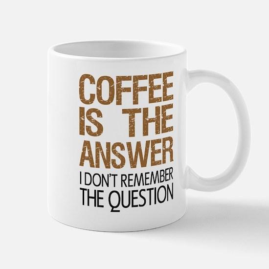 Coffee Is The Answer Mugs
