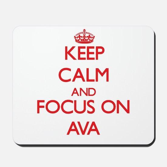 Keep Calm and focus on Ava Mousepad