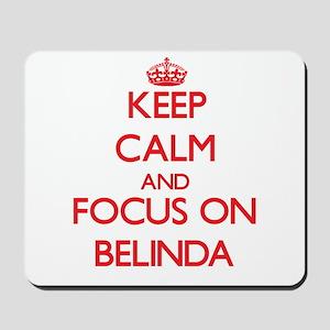 Keep Calm and focus on Belinda Mousepad