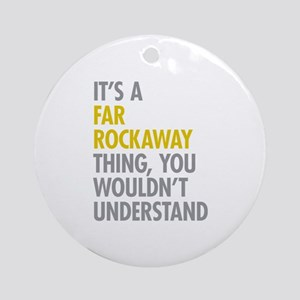 Far Rockaway Queens NY Thing Ornament (Round)