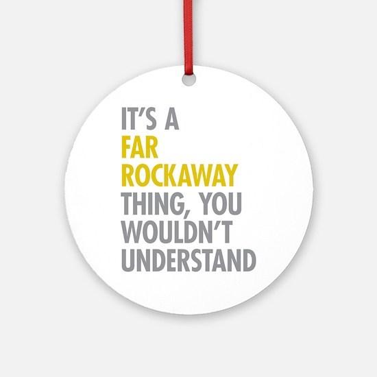 Far Rockaway Queens NY Thing Ornament (Round)