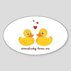 Someducky Loves Me Sticker