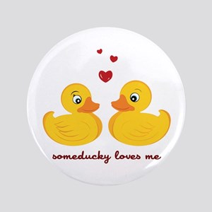 """Someducky Loves Me 3.5"""" Button"""