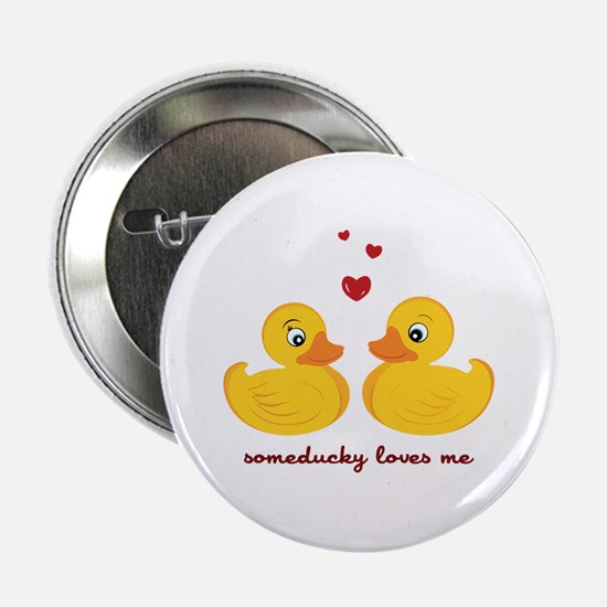 """Someducky Loves Me 2.25"""" Button"""