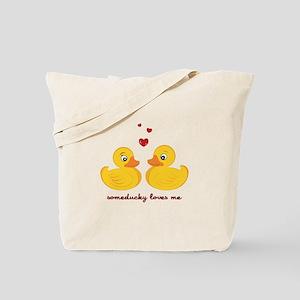 Someducky Loves Me Tote Bag