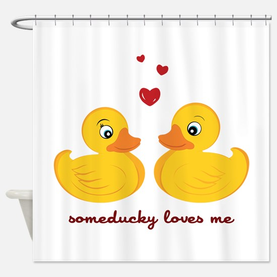 Someducky Loves Me Shower Curtain