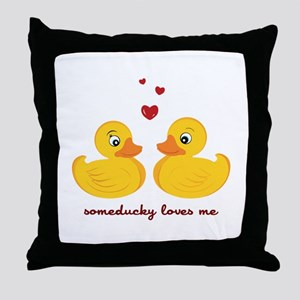 Someducky Loves Me Throw Pillow