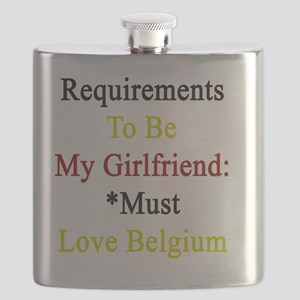 Requirements To Be My Girlfriend: *Must Love Flask