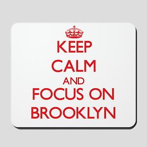 Keep Calm and focus on Brooklyn Mousepad