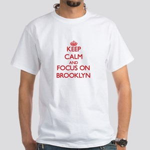 Keep Calm and focus on Brooklyn T-Shirt