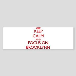 Keep Calm and focus on Brooklynn Bumper Sticker