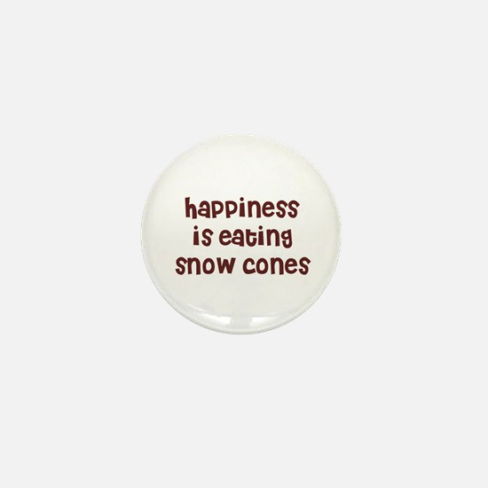 happiness is eating snow cone Mini Button