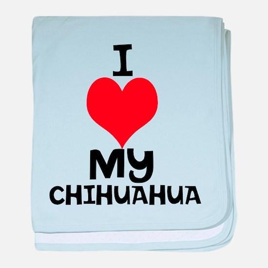 """I Heart My Chihuahua"" Baby Blanket"