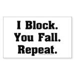 I Block! Rectangle Sticker