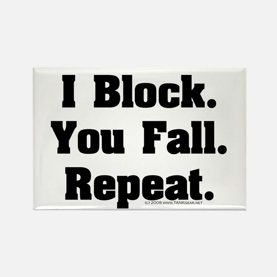 I Block! Rectangle Magnet