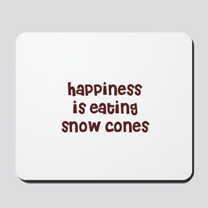 happiness is eating snow cone Mousepad