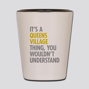 Queens Village NY Thing Shot Glass