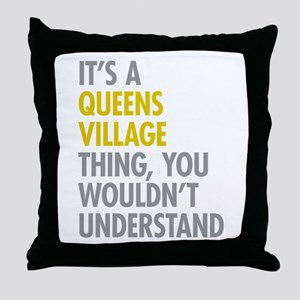 Queens Village NY Thing Throw Pillow