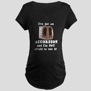 I've Got an Accordion Maternity Dark T-Shirt