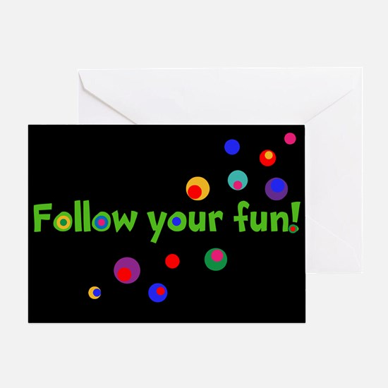 FOLLOW YOUR FUN! Greeting Cards