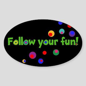 FOLLOW YOUR FUN! Sticker