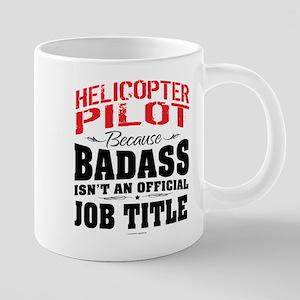 Badass Helicopter Pilot Mugs