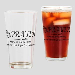 Prayer not helping Drinking Glass